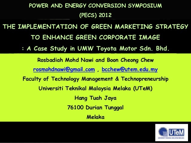 POWER AND ENERGY CONVERSION SYMPOSIUM                        (PECS) 2012THE IMPLEMENTATION OF GREEN MARKETING STRATEGY    ...