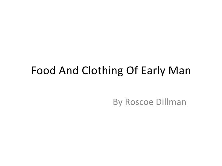Early Man Food Food And Clothing of Early Man