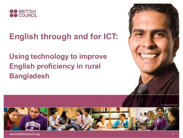 English through and for ICT: Using technology to improve English proficiency in rural Bangladesh  All images © Mat Wright ...