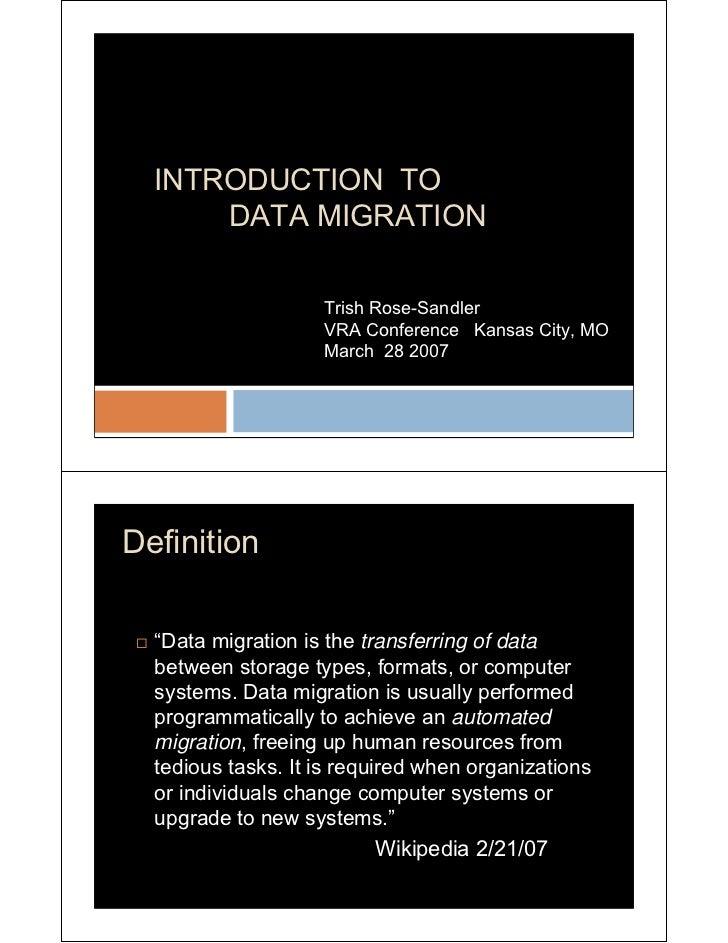 INTRODUCTION TO       DATA MIGRATION                      Trish Rose-Sandler                     VRA Conference Kansas Cit...
