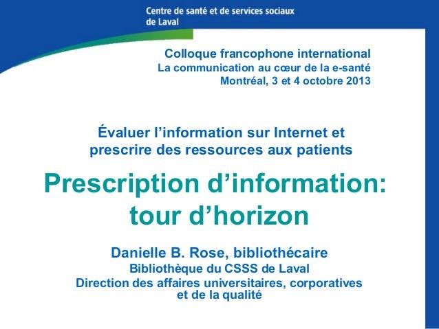 Colloque francophone international La communication au cœur de la e-santé Montréal, 3 et 4 octobre 2013  Évaluer l'informa...