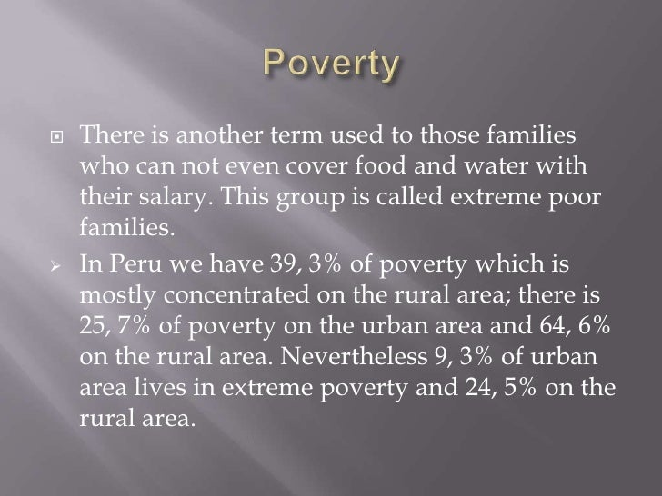Poverty<br />There is another term used to those families who can not even cover food and water with their salary. This gr...