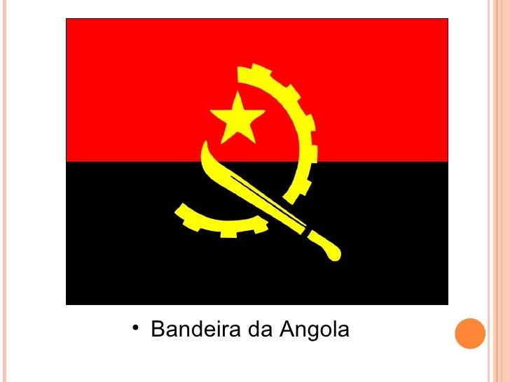 <ul><li>Bandeira da Angola </li></ul>