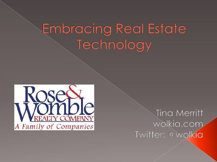 Embracing Real Estate Technology<br />Tina Merritt<br />wolkia.com<br />Twitter: @wolkia<br />