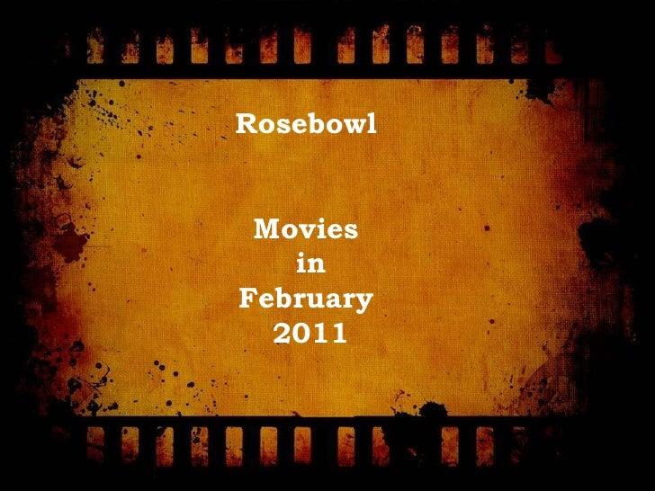 Rosebowl Movies in February 2011