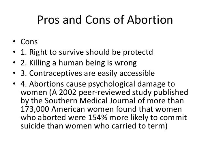 abortion cons In this essay you will learn the pros and cons of having an abortion this paper  will explain all of the harmful ways abortions can harm your body and also how.