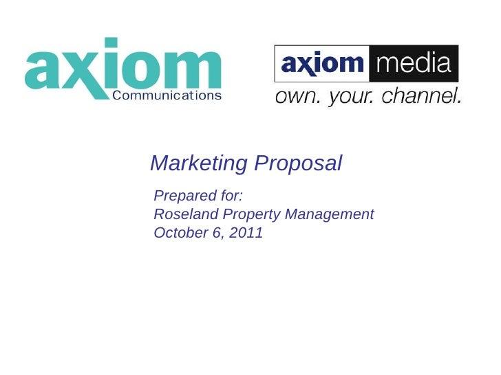 Marketing Proposal Prepared for: Roseland Property Management October 6, 2011