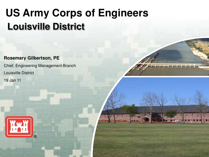 US Army Corps of Engineers<br />Louisville District<br />Rosemary Gilbertson, PE<br />Chief, Engineering Management Branch...