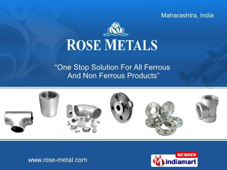 """"""" One Stop Solution For All Ferrous  And Non Ferrous Products"""""""