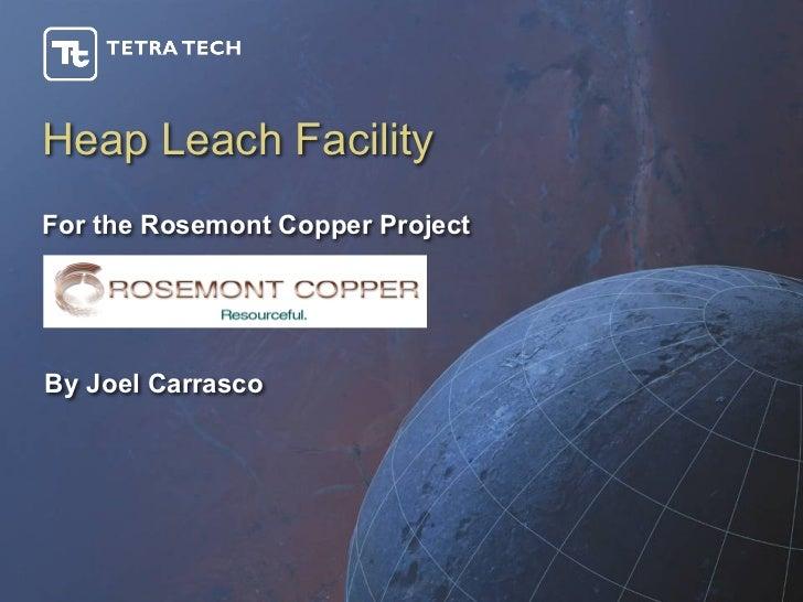 Heap Leach FacilityFor the Rosemont Copper ProjectBy Joel Carrasco