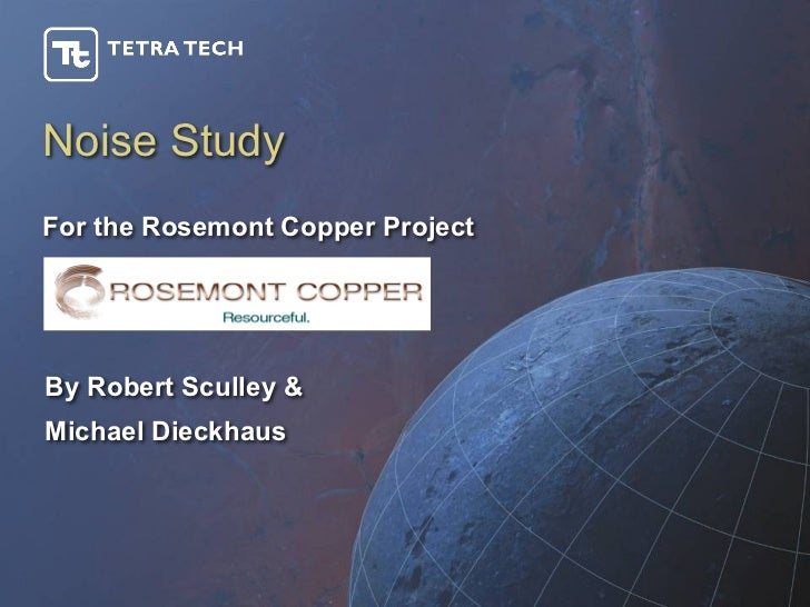 Noise StudyFor the Rosemont Copper ProjectBy Robert Sculley &Michael Dieckhaus
