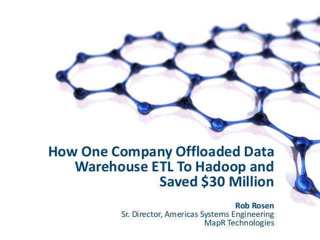How One Company Offloaded Data Warehouse ETL To Hadoop and Saved $30 Million
