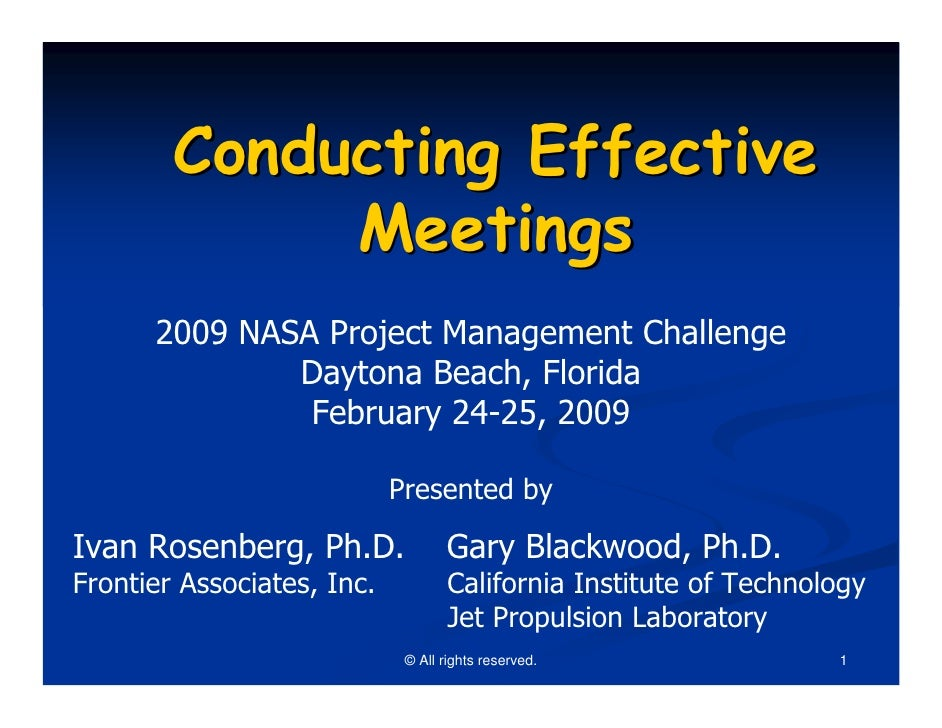 Conducting Effective             Meetings      2009 NASA Project Management Challenge              Daytona Beach, Florida ...
