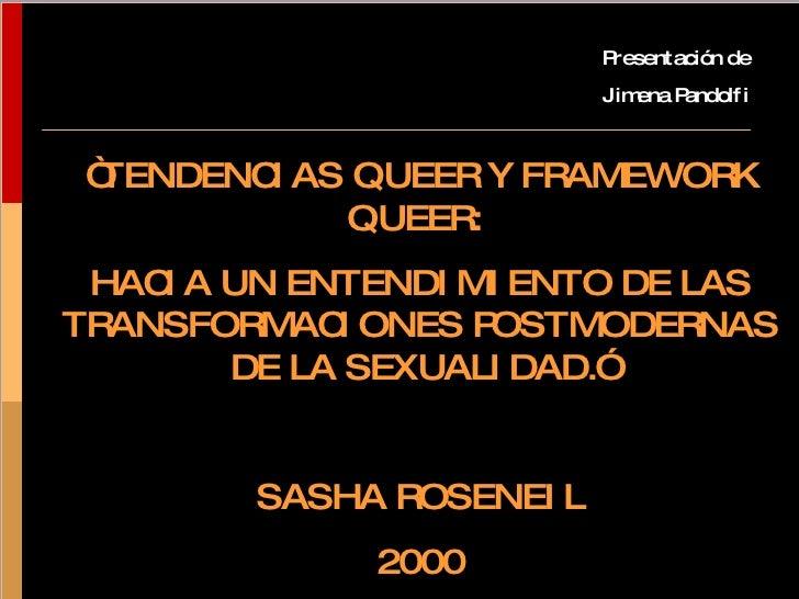 """"""" TENDENCIAS QUEER Y FRAMEWORK QUEER:  HACIA UN ENTENDIMIENTO DE LAS TRANSFORMACIONES POSTMODERNAS DE LA SEXUALIDAD."""" SASH..."""