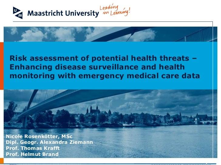 Nicole Rosenkötter, MSc Dipl. Geogr. Alexandra Ziemann  Prof. Thomas Krafft Prof. Helmut Brand Risk assessment of potentia...