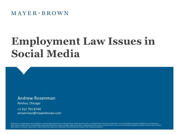 Employment Law Issues inSocial Media          Andrew Rosenman          Partner, Chicago          +1 312 701 8744          ...