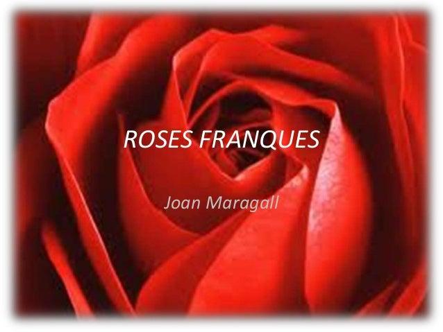 ROSES FRANQUES  Joan Maragall