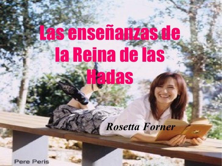 Las enseñanzas de la Reina de las Hadas Rosetta Forner