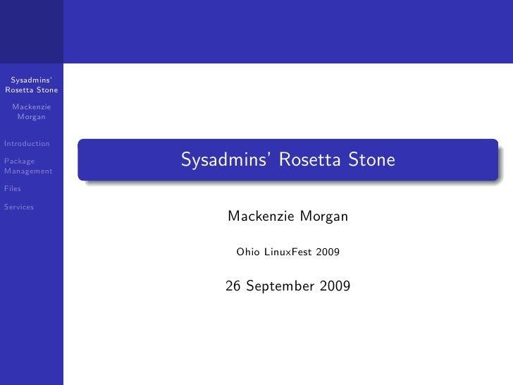 Sysadmins' Rosetta Stone    Mackenzie    Morgan   Introduction  Package Management                 Sysadmins' Rosetta Ston...