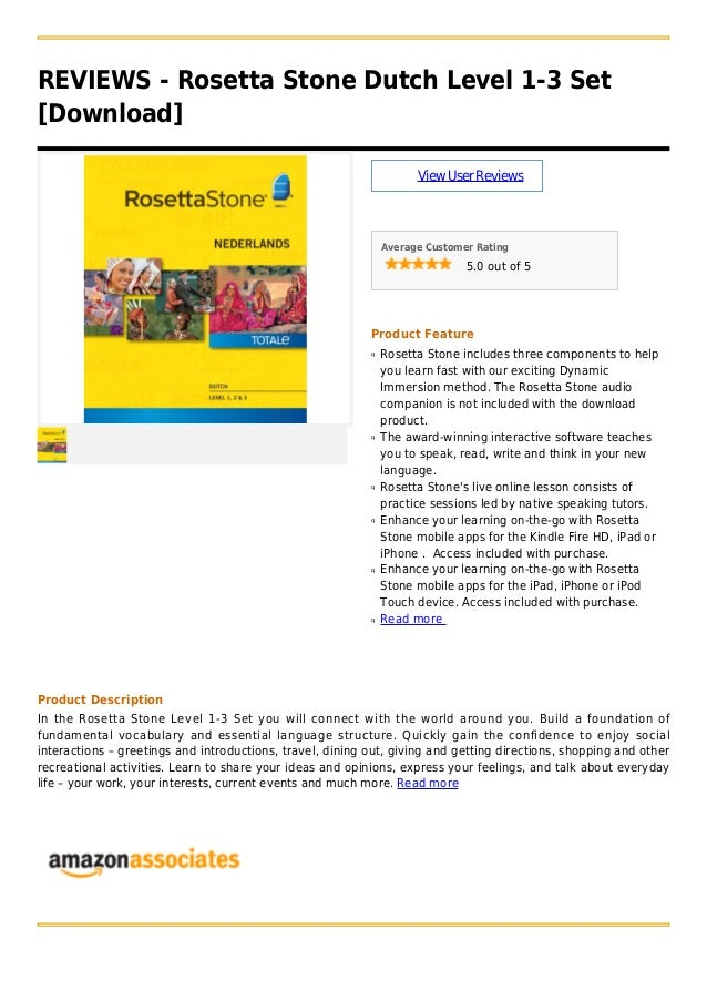 REVIEWS - Rosetta Stone Dutch Level 1-3 Set[Download]ViewUserReviewsAverage Customer Rating5.0 out of 5Product FeatureRose...