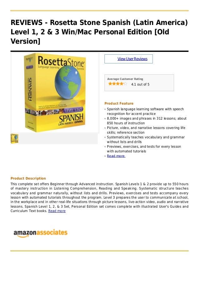 REVIEWS - Rosetta Stone Spanish (Latin America)Level 1, 2 & 3 Win/Mac Personal Edition [OldVersion]ViewUserReviewsAverage ...