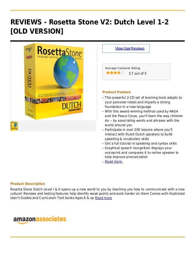 REVIEWS - Rosetta Stone V2: Dutch Level 1-2[OLD VERSION]ViewUserReviewsAverage Customer Rating3.7 out of 5Product FeatureT...