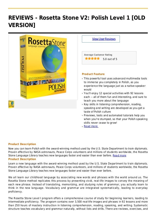 REVIEWS - Rosetta Stone V2: Polish Level 1 [OLDVERSION]ViewUserReviewsAverage Customer Rating5.0 out of 5Product FeatureTh...