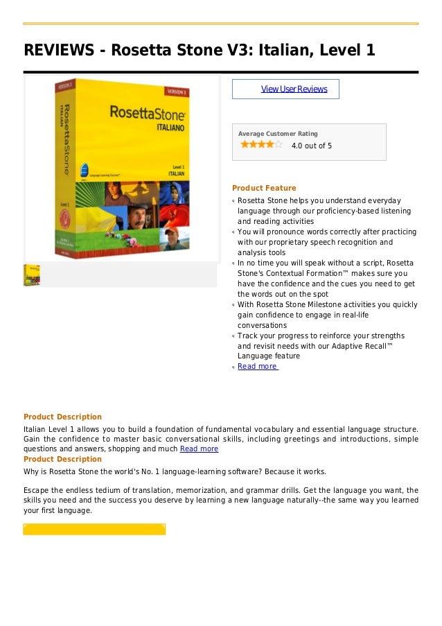 REVIEWS - Rosetta Stone V3: Italian, Level 1ViewUserReviewsAverage Customer Rating4.0 out of 5Product FeatureRosetta Stone...