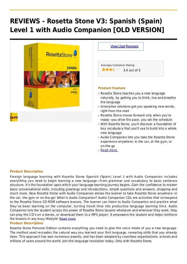 REVIEWS - Rosetta Stone V3: Spanish (Spain)Level 1 with Audio Companion [OLD VERSION]ViewUserReviewsAverage Customer Ratin...