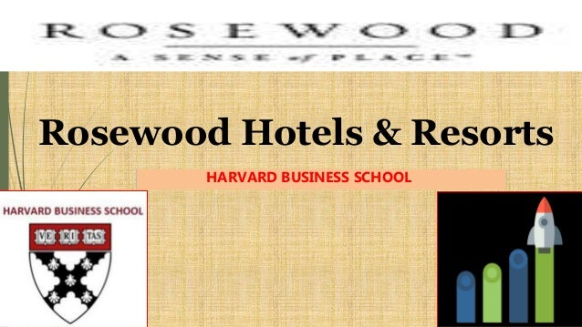 rosewood hotels and resorts case Free sample hotel research paper on rosewood hotels and resorts case study.