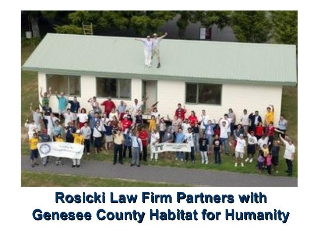 Rosicki Law Firm Partners withRosicki Law Firm Partners with Genesee County Habitat for HumanityGenesee County Habitat for...