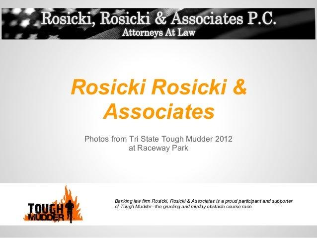 Rosicki Rosicki &  Associates Photos from Tri State Tough Mudder 2012             at Raceway Park         Banking law firm...