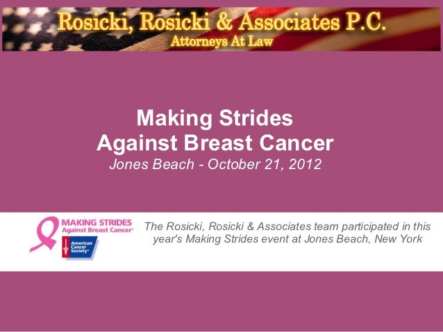 Making StridesAgainst Breast Cancer Jones Beach - October 21, 2012     The Rosicki, Rosicki & Associates team participated...