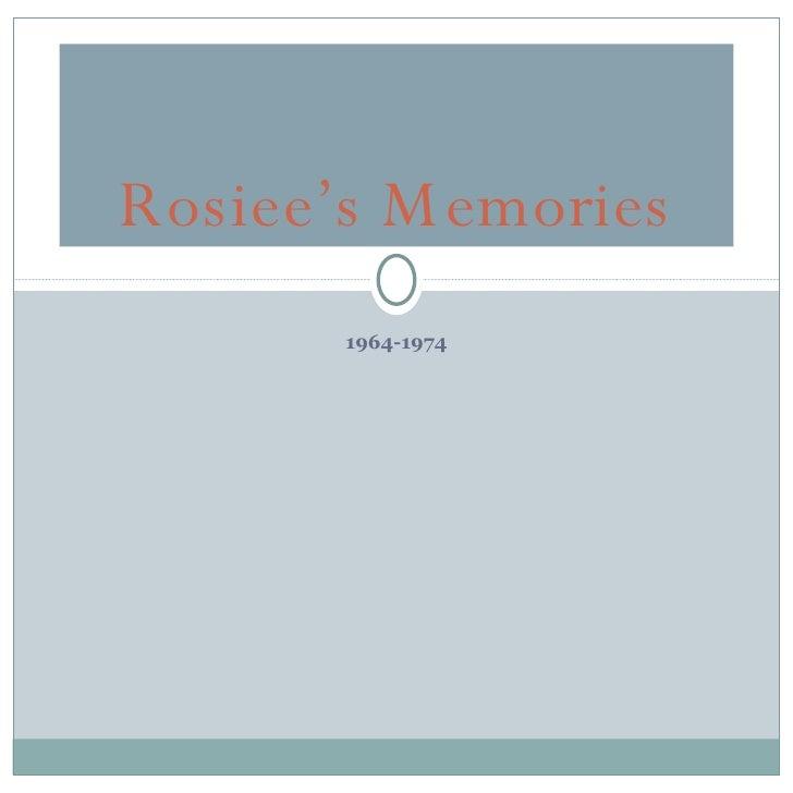 1964-1974 Rosiee's Memories