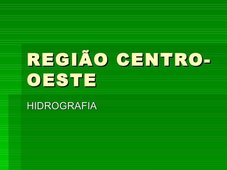 REGIÃO CENTRO-OESTE HIDROGRAFIA