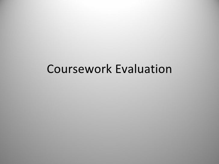 Coursework Evaluation