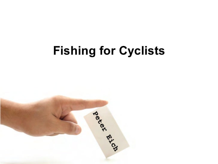 Fishing for CyclistsPeter Eich       mail@peter-eich.de   Radweg Service & Bikemap