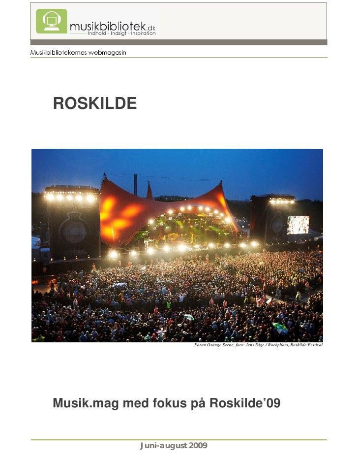 ROSKILDE                              Foran Orange Scene, foto: Jens Dige / Rockphoto, Roskilde Festival     Musik.mag med...