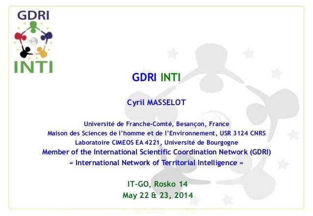 GDRI INTI Cyril MASSELOT Université de Franche-Comté, Besançon, France Maison des Sciences de l'homme et de l'Environnemen...