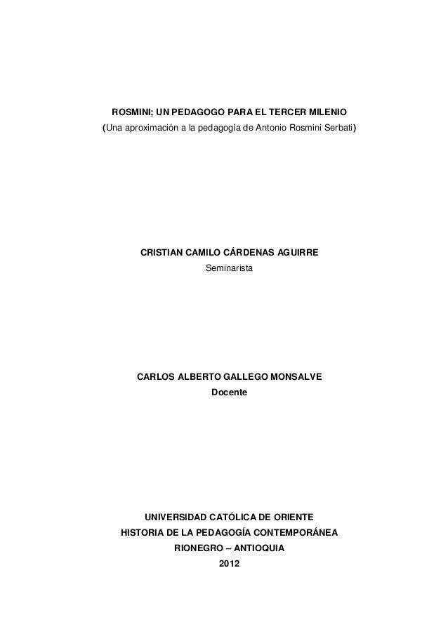 ROSMINI; UN PEDAGOGO PARA EL TERCER MILENIO(Una aproximación a la pedagogía de Antonio Rosmini Serbati)        CRISTIAN CA...