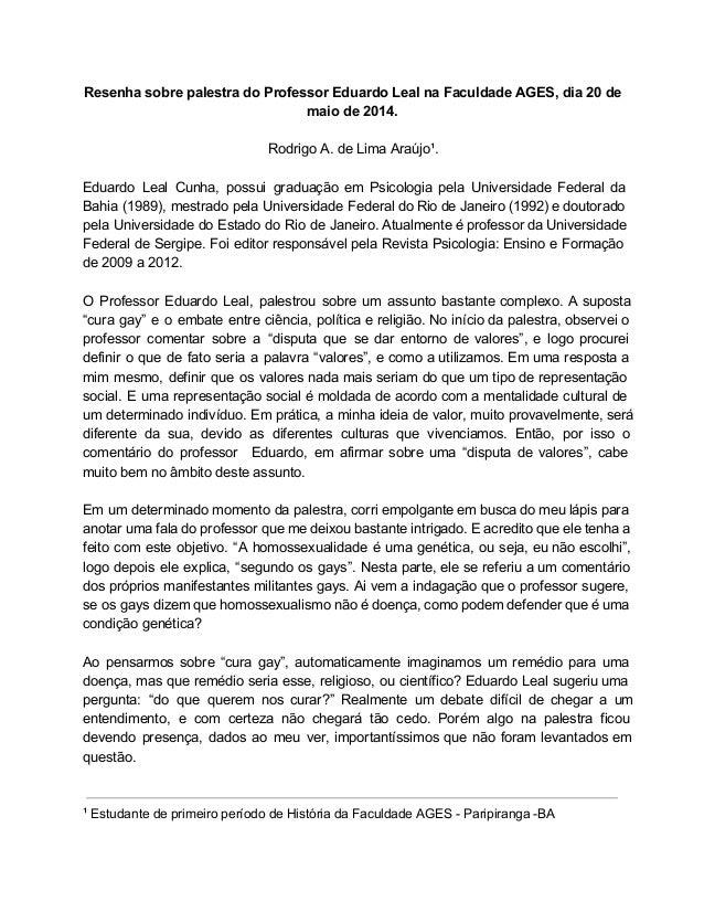 ResenhasobrepalestradoProfessorEduardoLealnaFaculdadeAGES,dia20de maiode2014.   RodrigoA.deLimaAraúj...