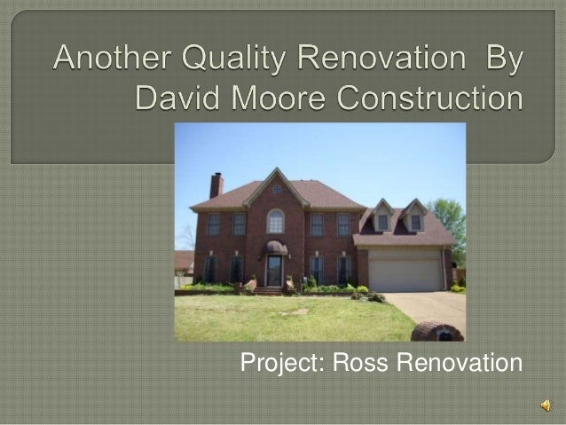 Project: Ross Renovation