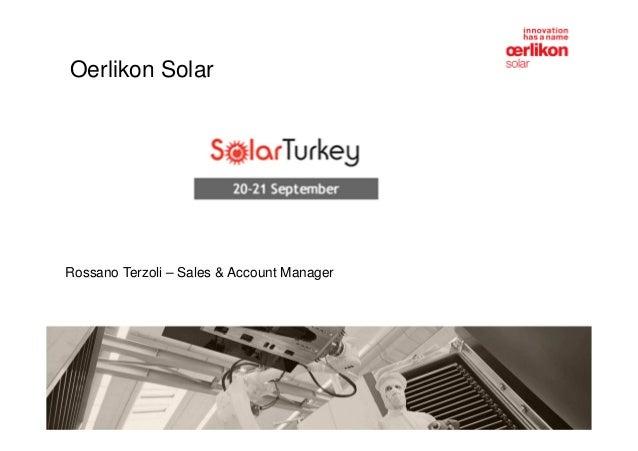Oerlikon SolarRossano Terzoli – Sales & Account Manager
