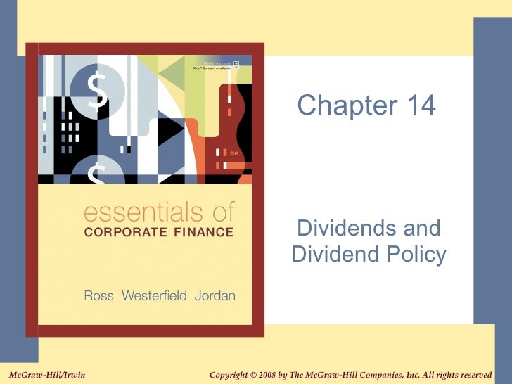 Ross, Chapter 14: Dividends and Dividend Policy