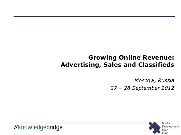 Growing Online Revenue:Advertising, Sales and Classifieds                      Moscow, Russia              27 – 28 Septemb...