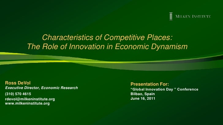 Characteristics of Competitive Places:           The Role of Innovation in Economic DynamismRoss DeVol                    ...