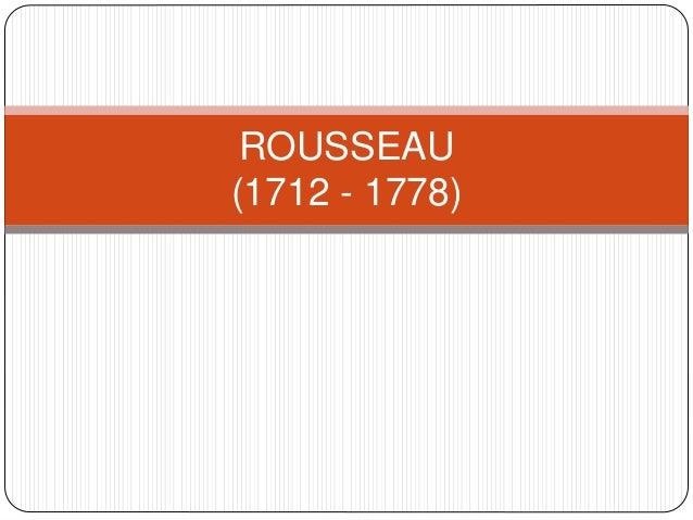 ROUSSEAU (1712 - 1778)