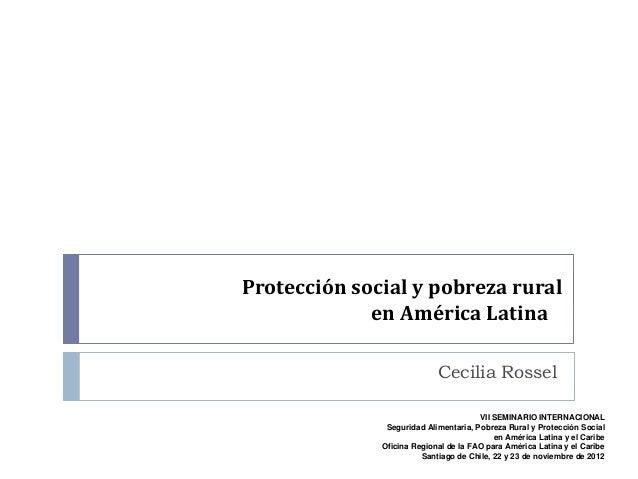 Protección social y pobreza rural             en América Latina                            Cecilia Rossel                 ...