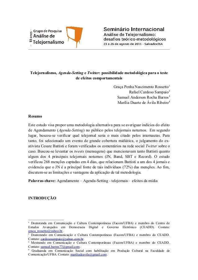 Telejornalismo, Agenda-Setting e Twitter: possibilidade metodológica para o teste de efeitos comportamentais Graça Penha N...