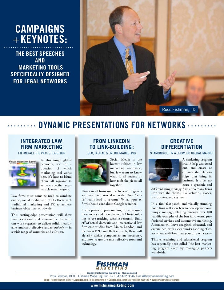 Campaigns + Keynotes:  The Best Speeches         and   Marketing ToolsSpecifically Designed for Legal Networks            ...